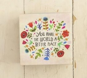 Natural Life You Make World Better Place Happy Box